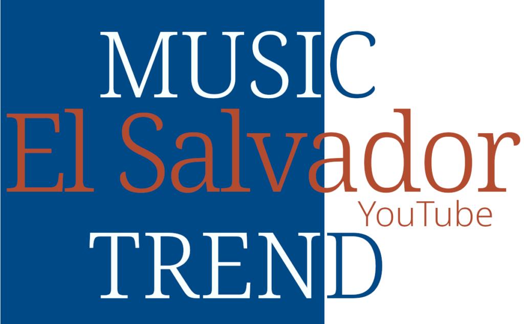 エルサルバドル 音楽 トレンド SV El Salvador Music Trend