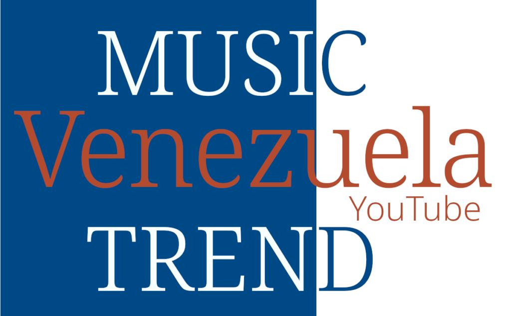 ベネズエラ 音楽 トレンド VE Venezuela Music Trend