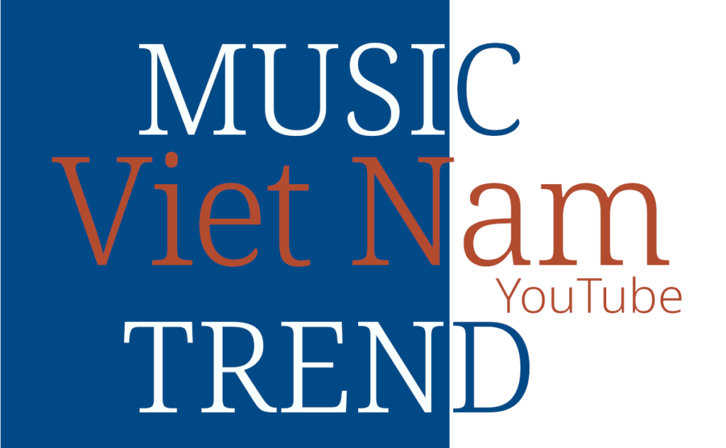 ベトナム 音楽 トレンド | VN Viet Nam Music Trend