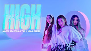 Maria Becerra x TINI x Lola Indigo - High Remix (Official Video)