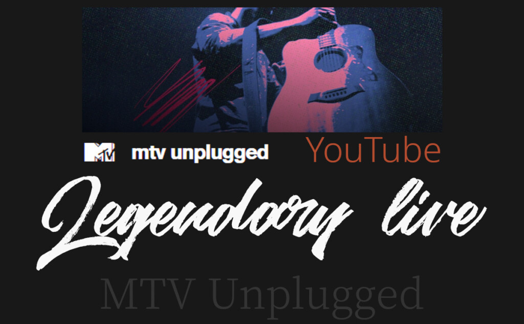 listen music MTV Unplugged Legendary live